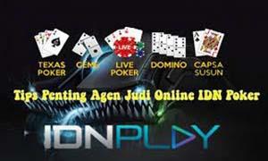 Tips penting agen judi online IDN poker